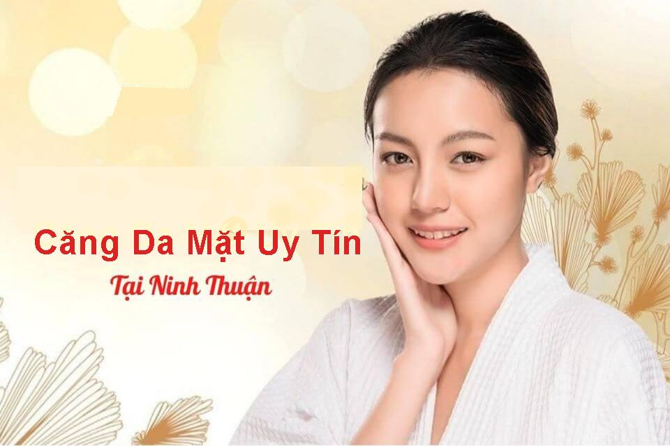 Căng Da Mặt Uy Tín Tại Ninh Thuận